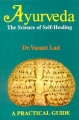 Ayurveda: The Science of Self Healing
