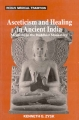 Asceticism and Healing in Ancient India By Kenneth