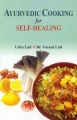 Ayurvedic cooking for self-Healing By Usha Lad and