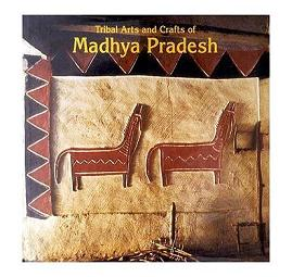 Arts and Crafts of Madhya Pradesh